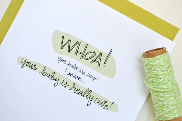 "Card for new mothers. ""WHOA! Your boobs are huge! I mean... Your baby is really cute!"" by The Lovely Bee"