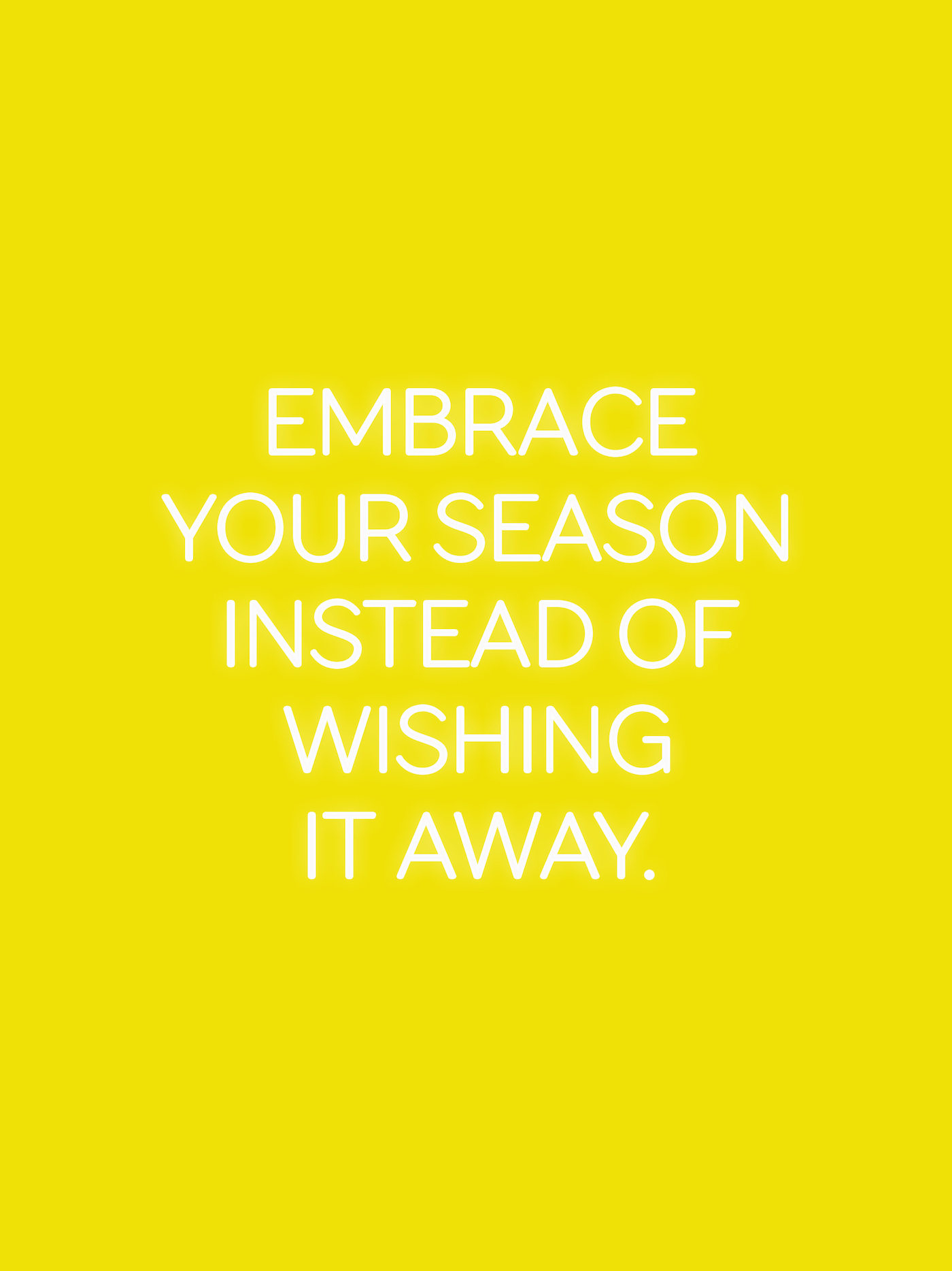 """embrace your season instead of wishing it away."" there is a time and a purpose for everything under heaven. find the joy in THIS season without wishing it away for the next! www.thehiveblog.com"