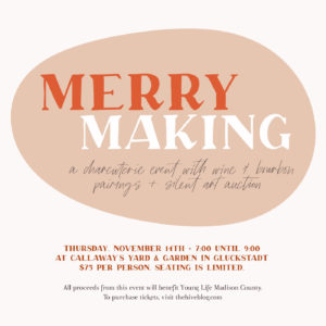 Merry Making + A Wine and Charcuterie Event benefitting Young Life Madison County